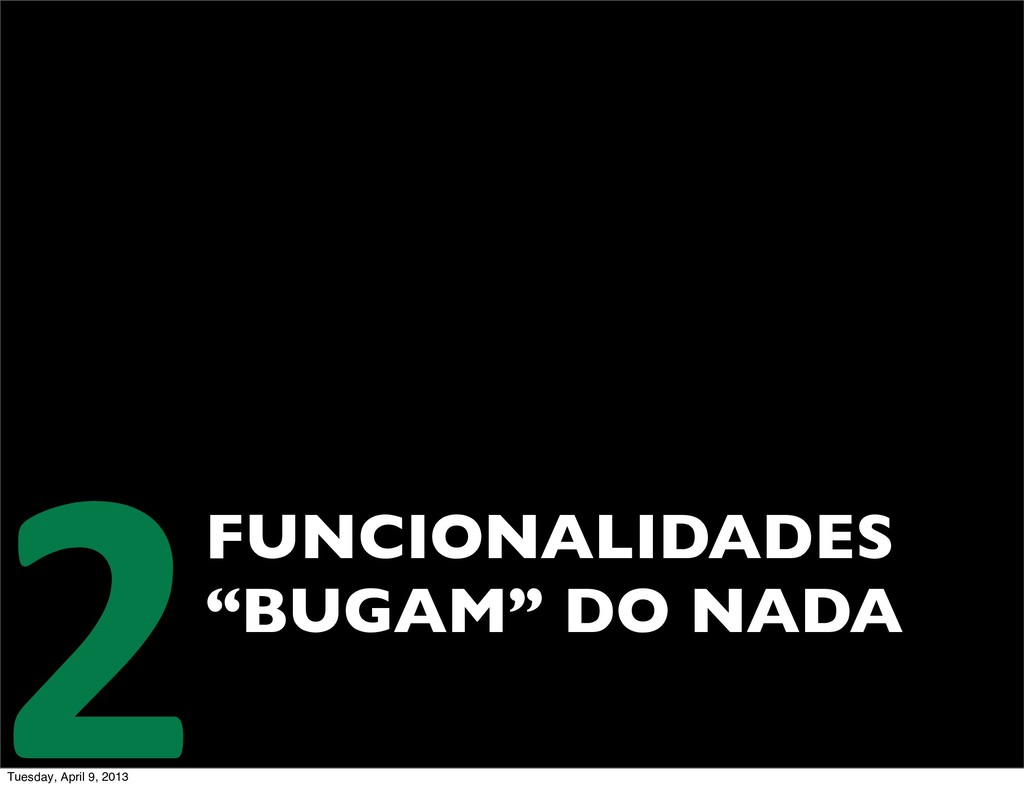 "FUNCIONALIDADES ""BUGAM"" DO NADA 2 Tuesday, Apri..."