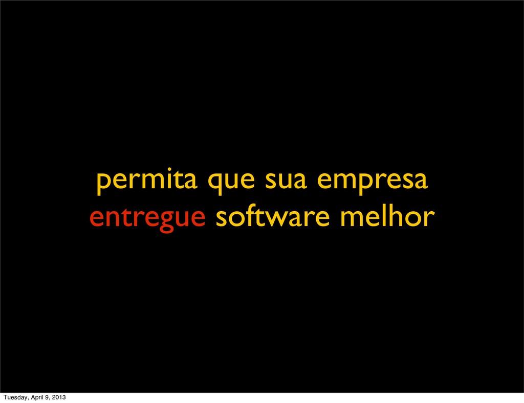 permita que sua empresa entregue software melho...