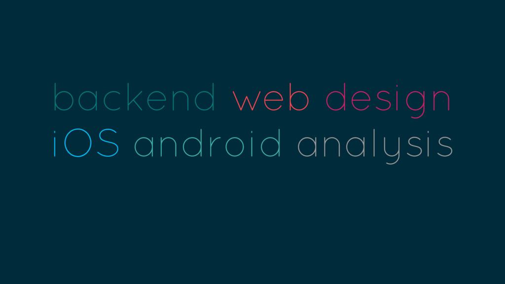 backend web design iOS android analysis