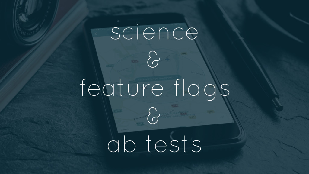 science & feature flags & ab tests