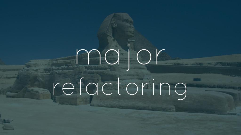 major refactoring