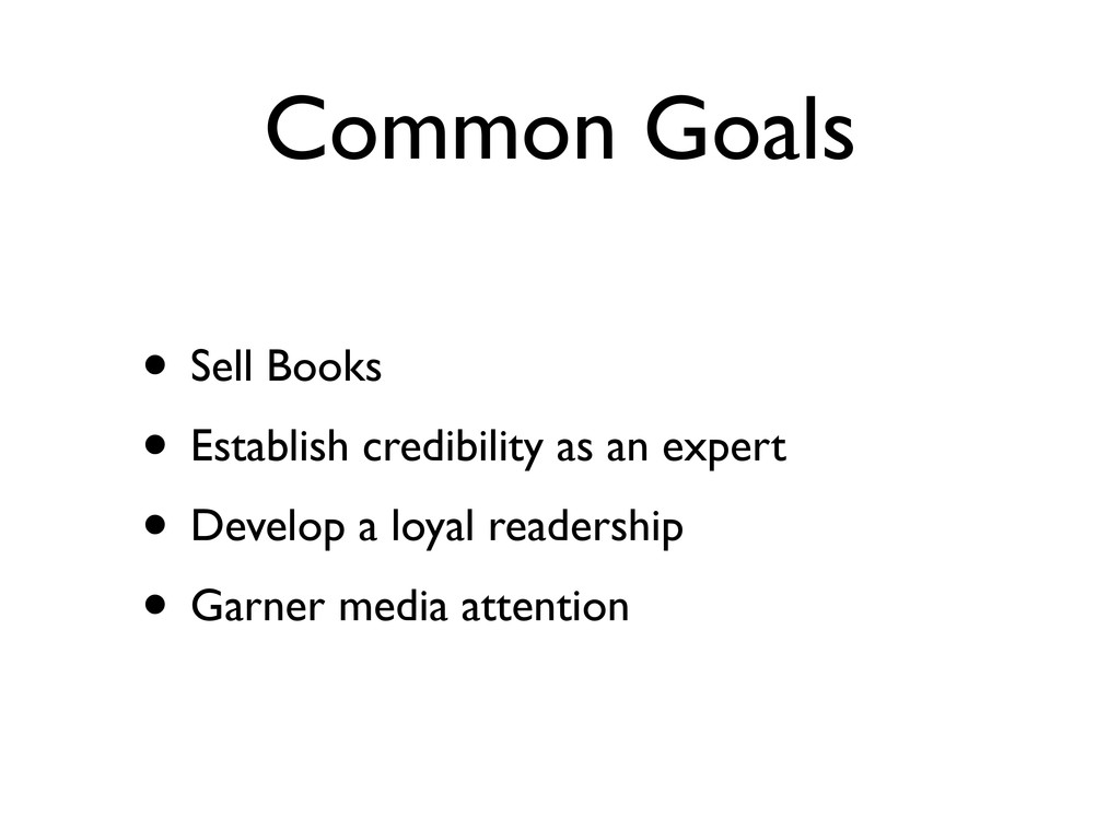 Common Goals • Sell Books • Establish credibili...
