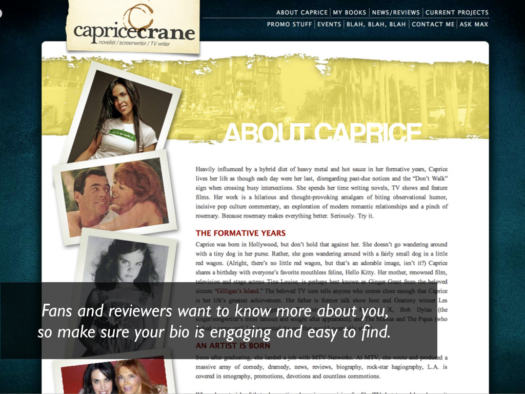 Fans and reviewers want to know more about you,...