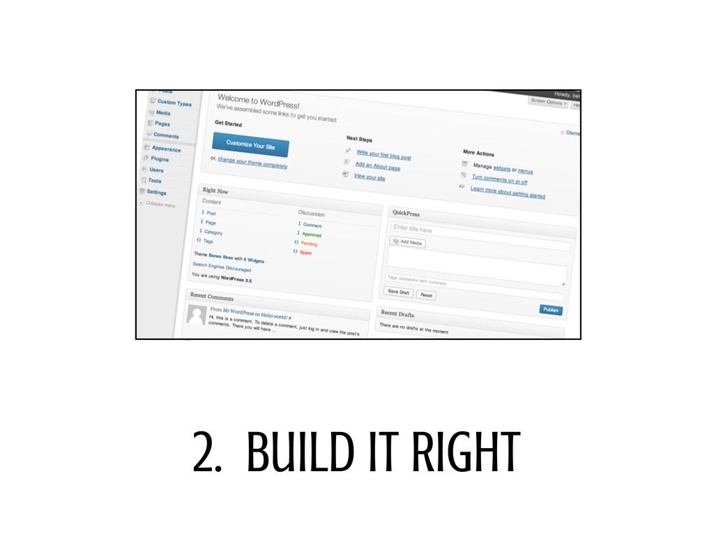 2. Build it Right