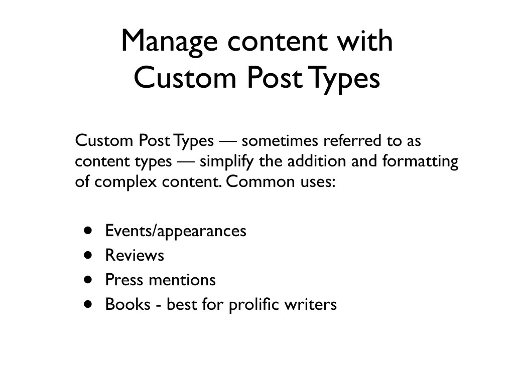 Manage content with Custom Post Types Custom Po...