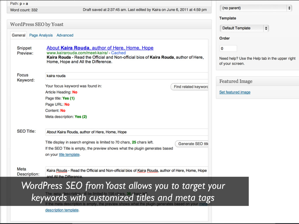 WordPress SEO from Yoast allows you to target y...