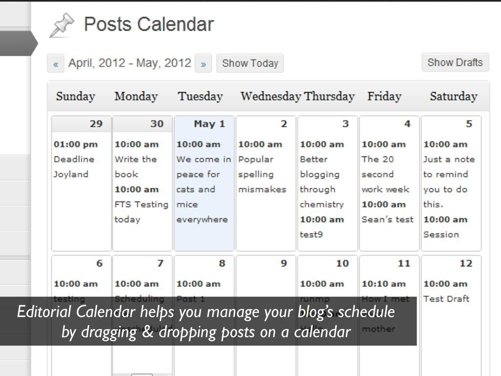 Editorial Calendar helps you manage your blog's...