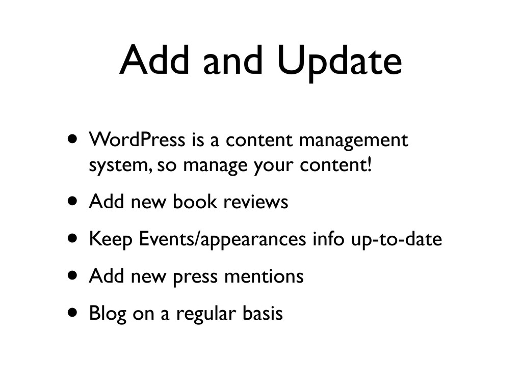 Add and Update • WordPress is a content managem...