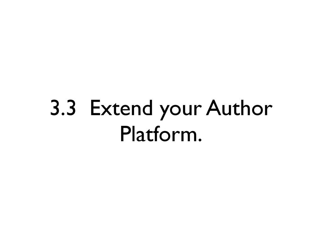 3.3 Extend your Author Platform.