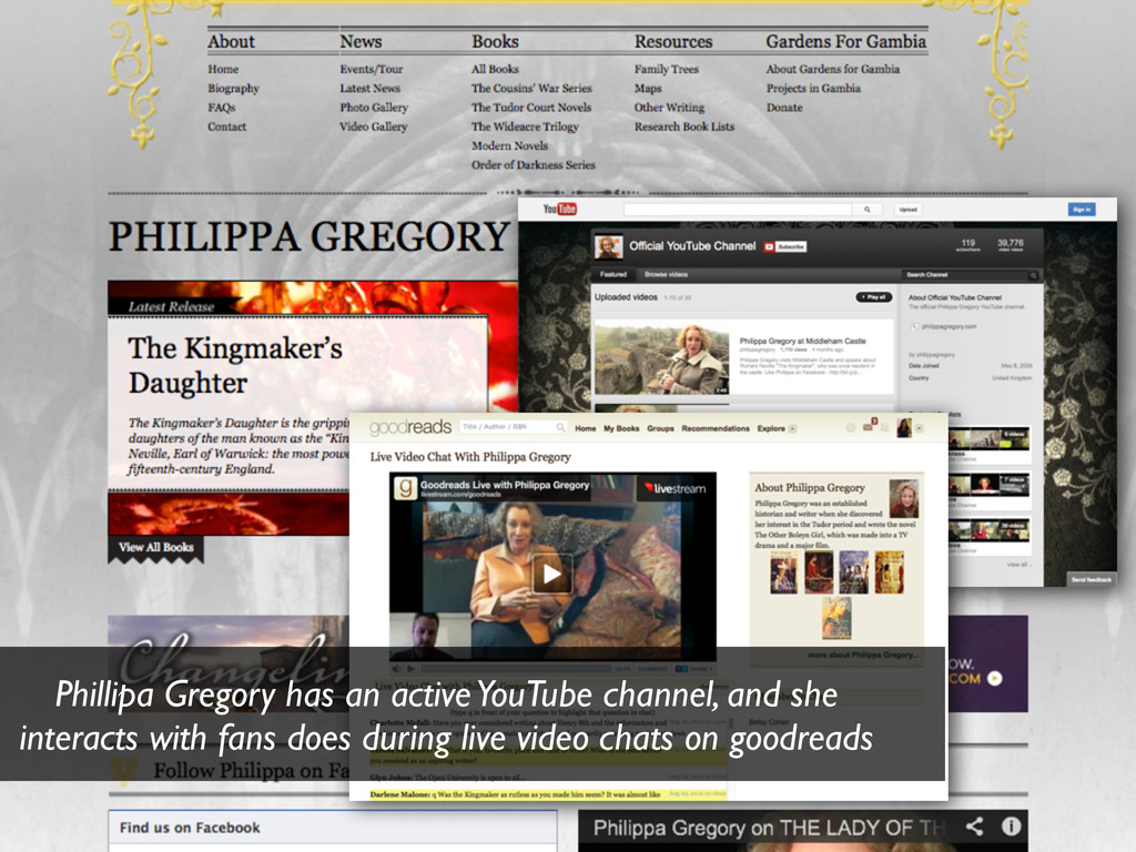 Phillipa Gregory has an active YouTube channel,...