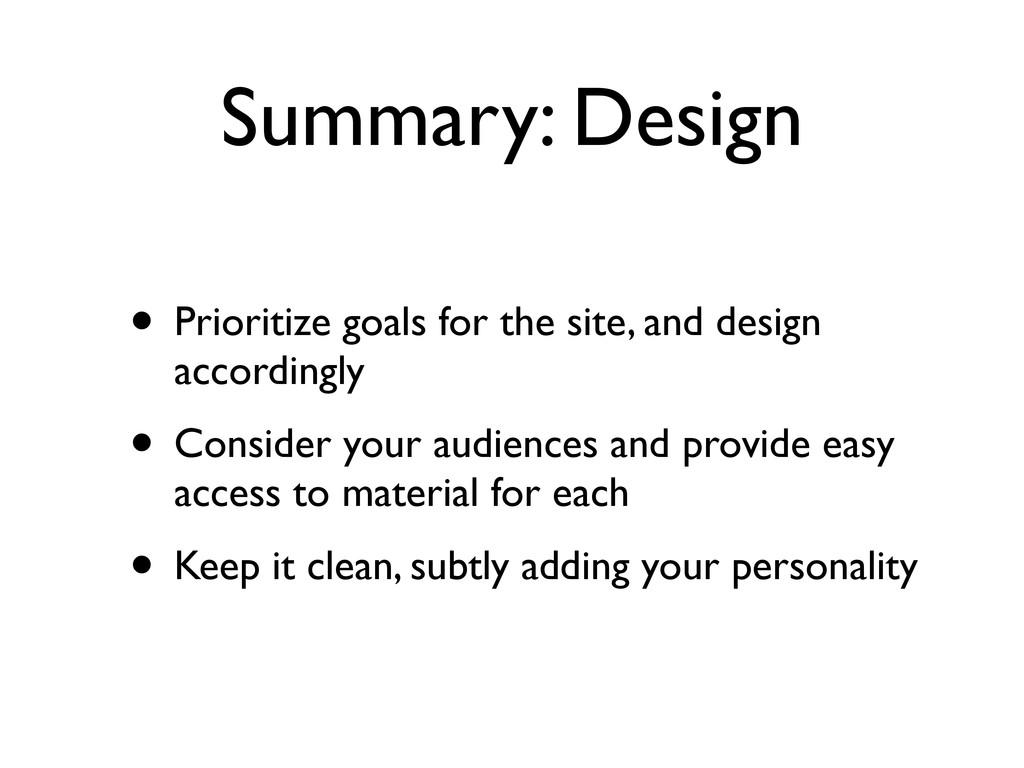 Summary: Design • Prioritize goals for the site...