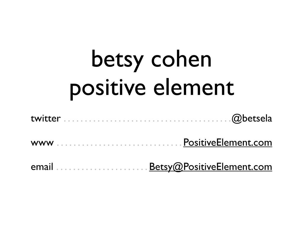 betsy cohen positive element twitter . . . . . ...
