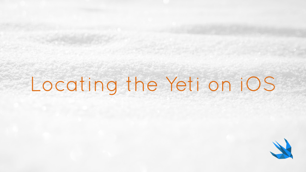 Locating the Yeti on iOS