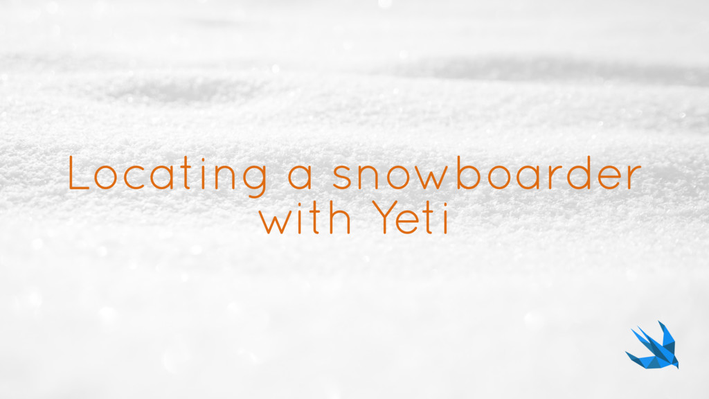 Locating a snowboarder with Yeti