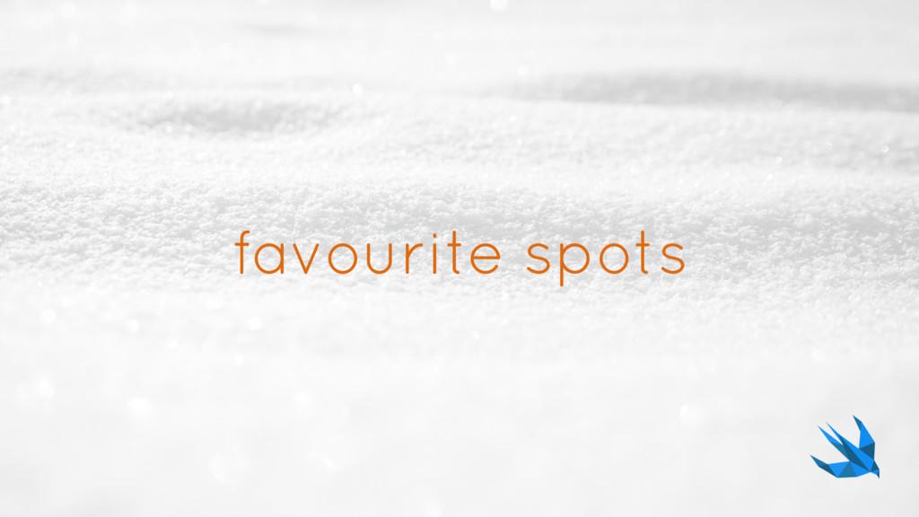favourite spots
