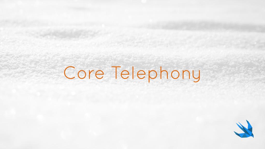 Core Telephony