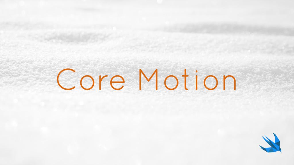 Core Motion