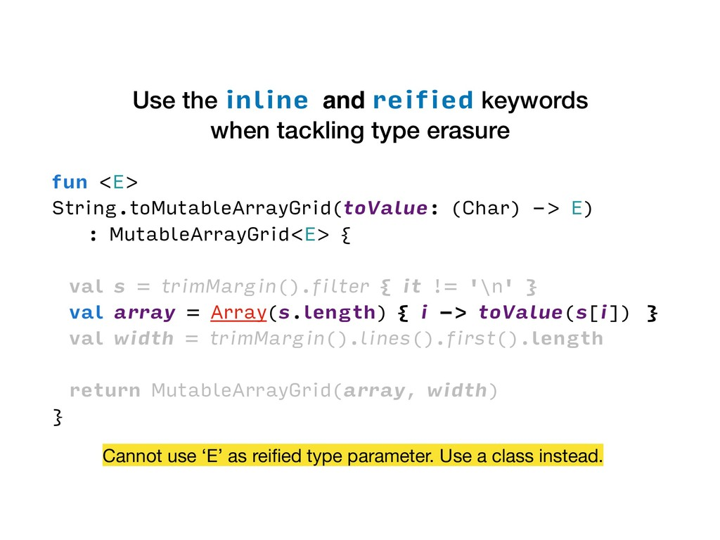 Use the inline and reified keywords when tackli...