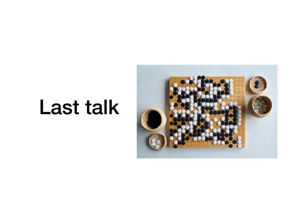 Last talk