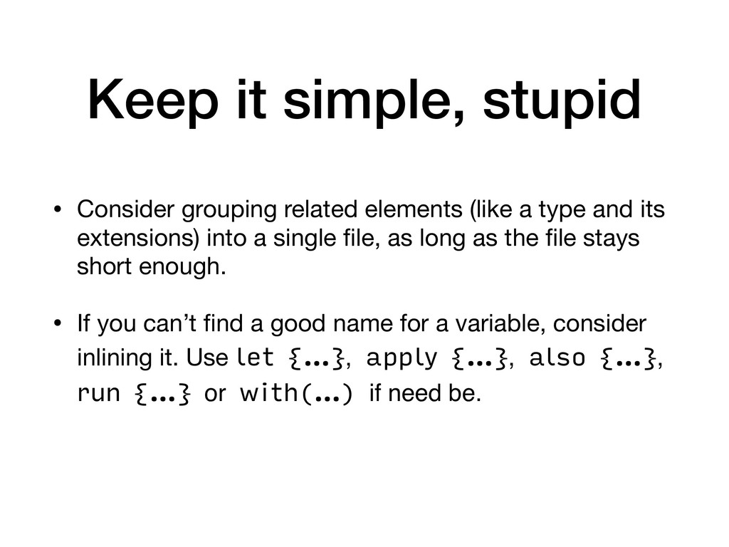Keep it simple, stupid • Consider grouping rela...