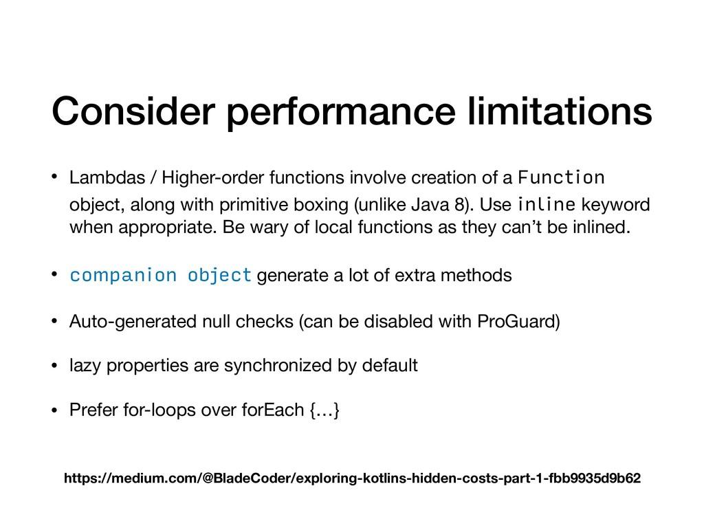 Consider performance limitations • Lambdas / Hi...