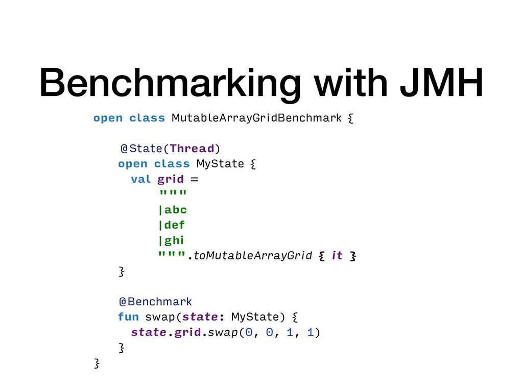 Benchmarking with JMH open class MutableArrayGr...