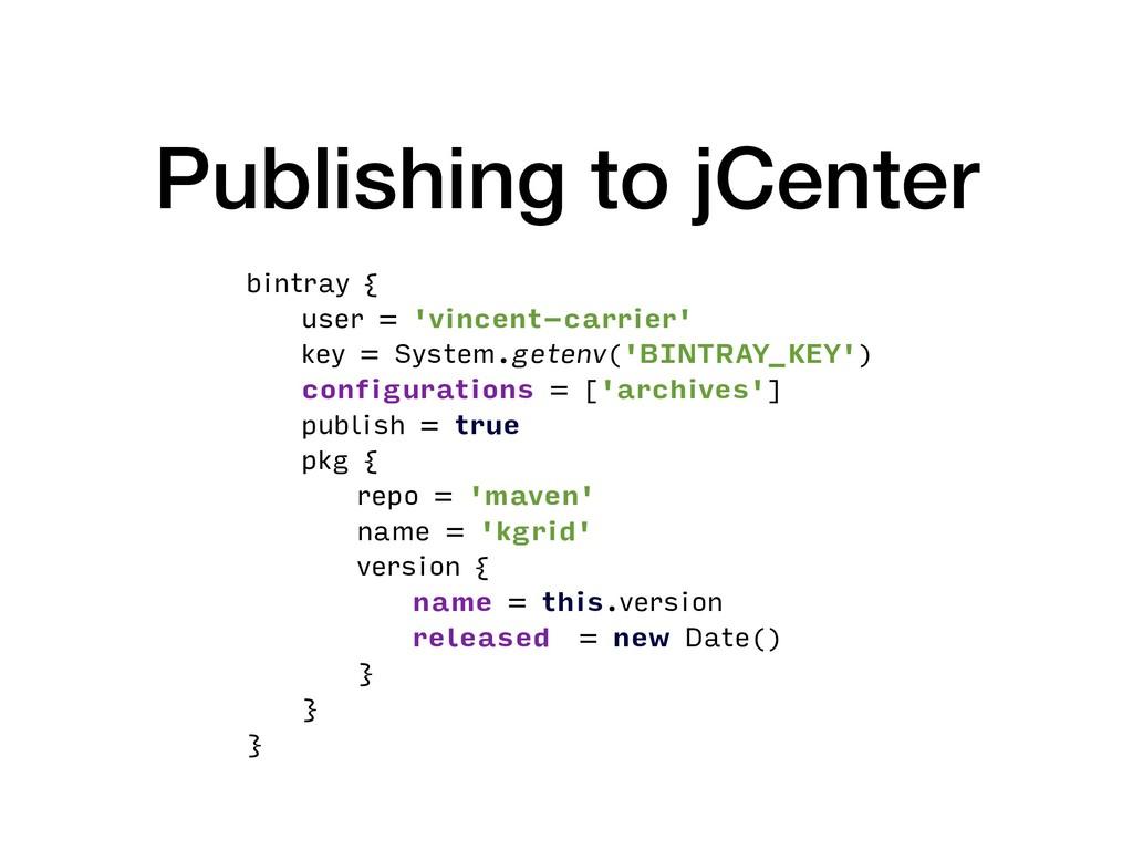 Publishing to jCenter bintray { user = 'vincent...
