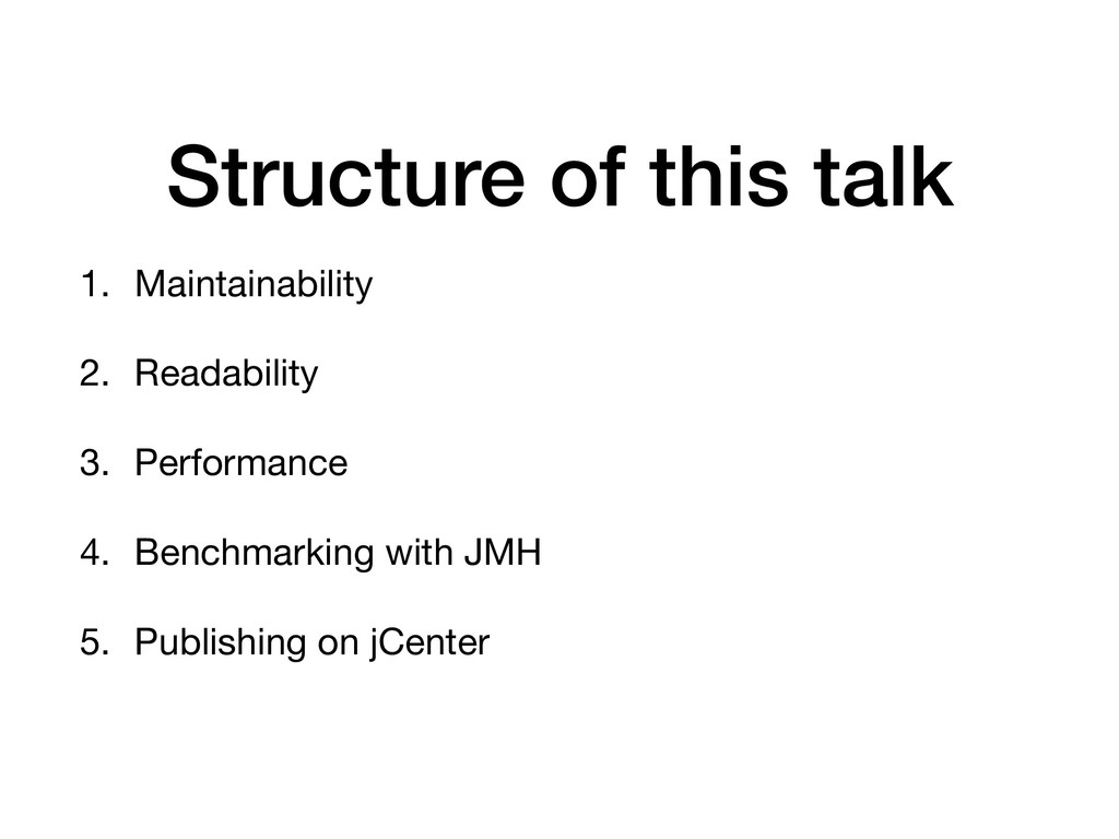 Structure of this talk 1. Maintainability  2. R...