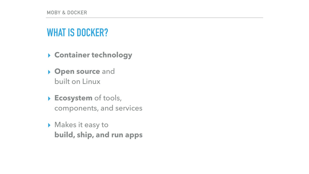 ▸ Container technology ▸ Open source and built...