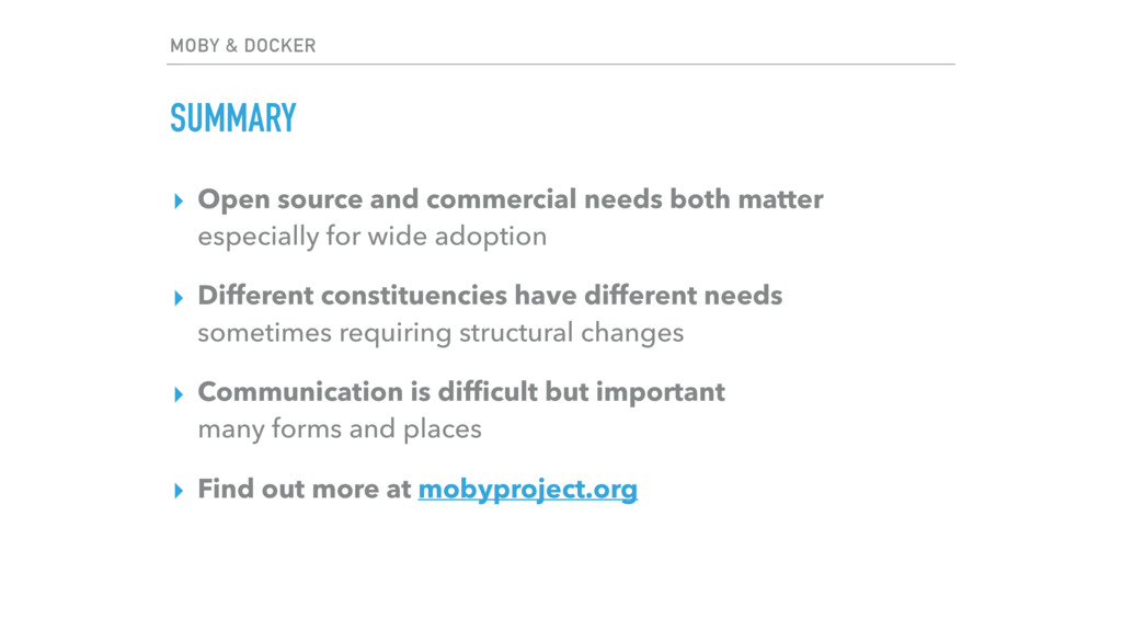 MOBY & DOCKER SUMMARY ▸ Open source and commerc...