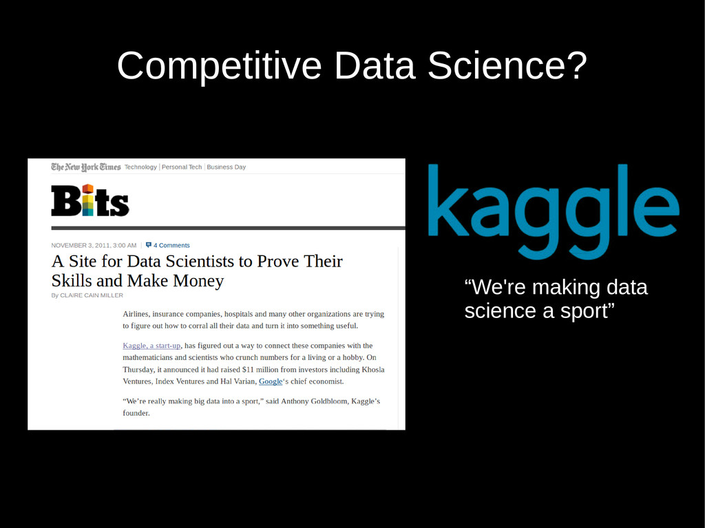 """Competitive Data Science? """"We're making data sc..."""