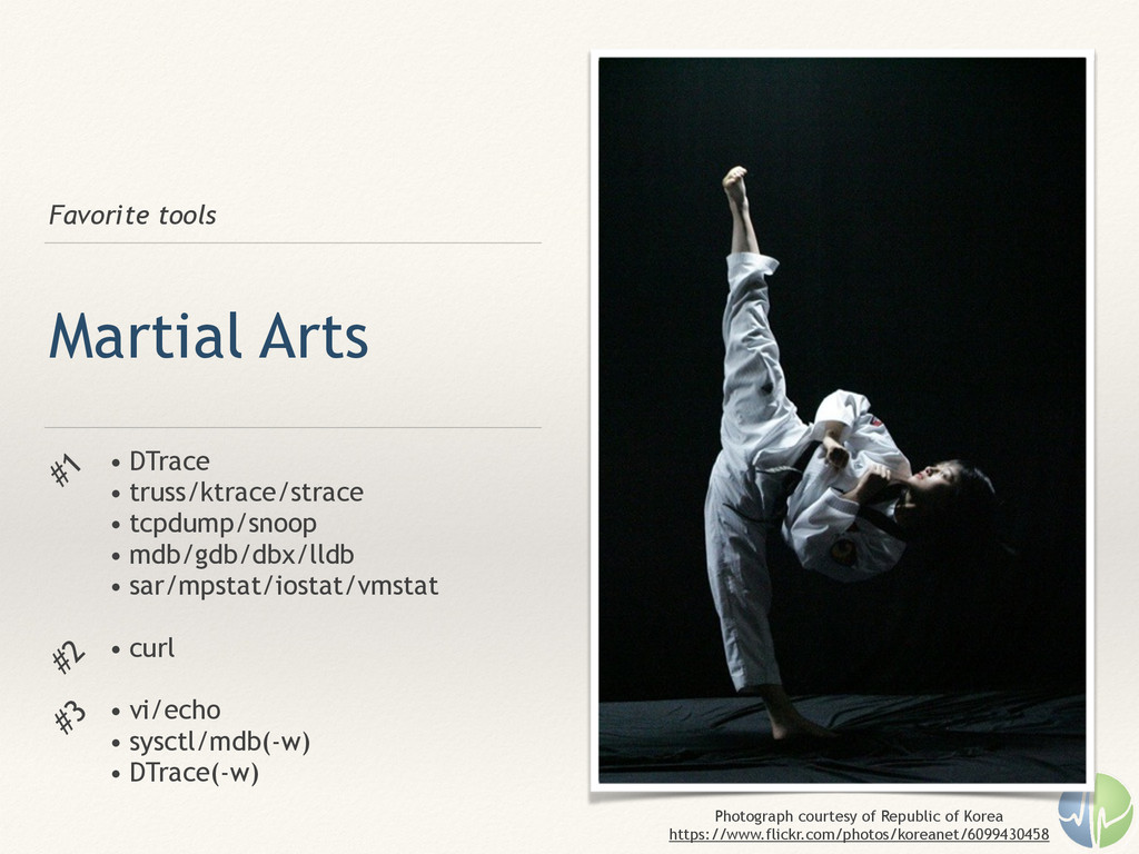 Favorite tools Martial Arts • DTrace • truss/kt...