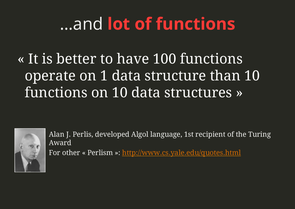 …and lot of functions Alan J. Perlis, developed...