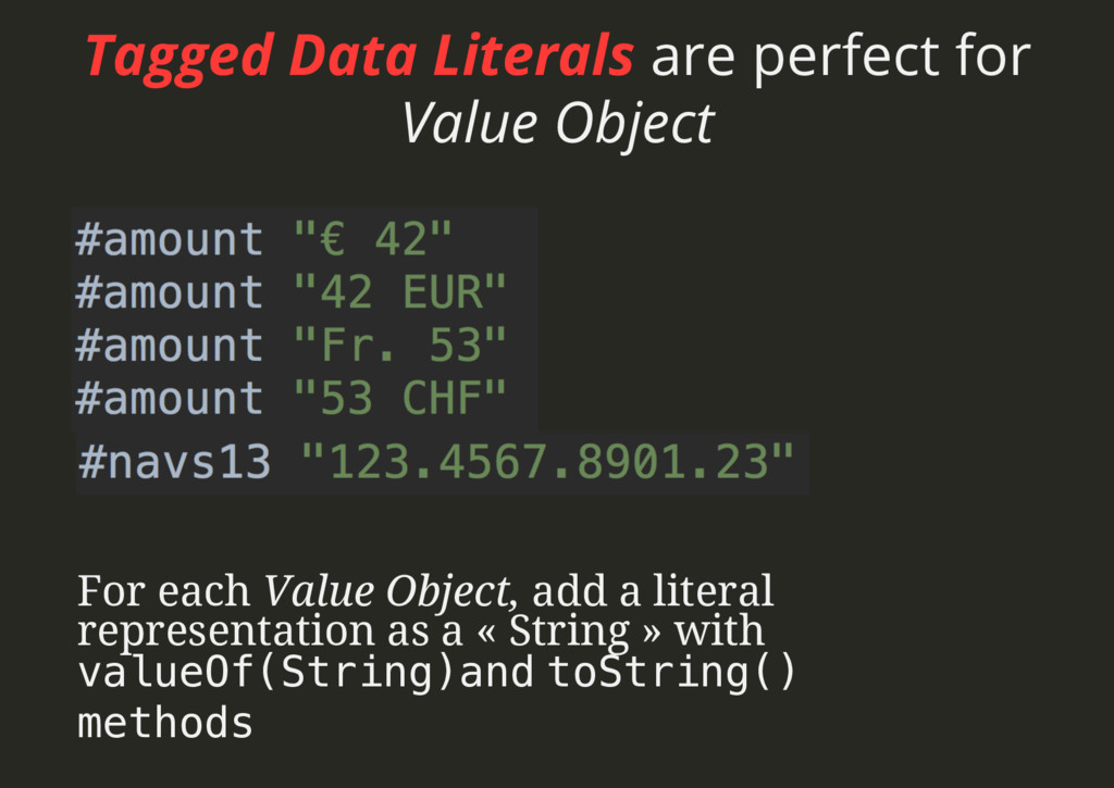 Tagged Data Literals are perfect for Value Obje...