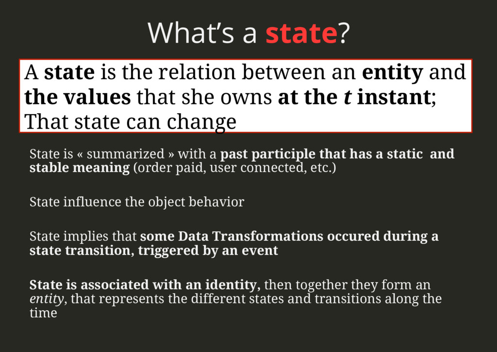 What's a state? State is « summarized » with a ...