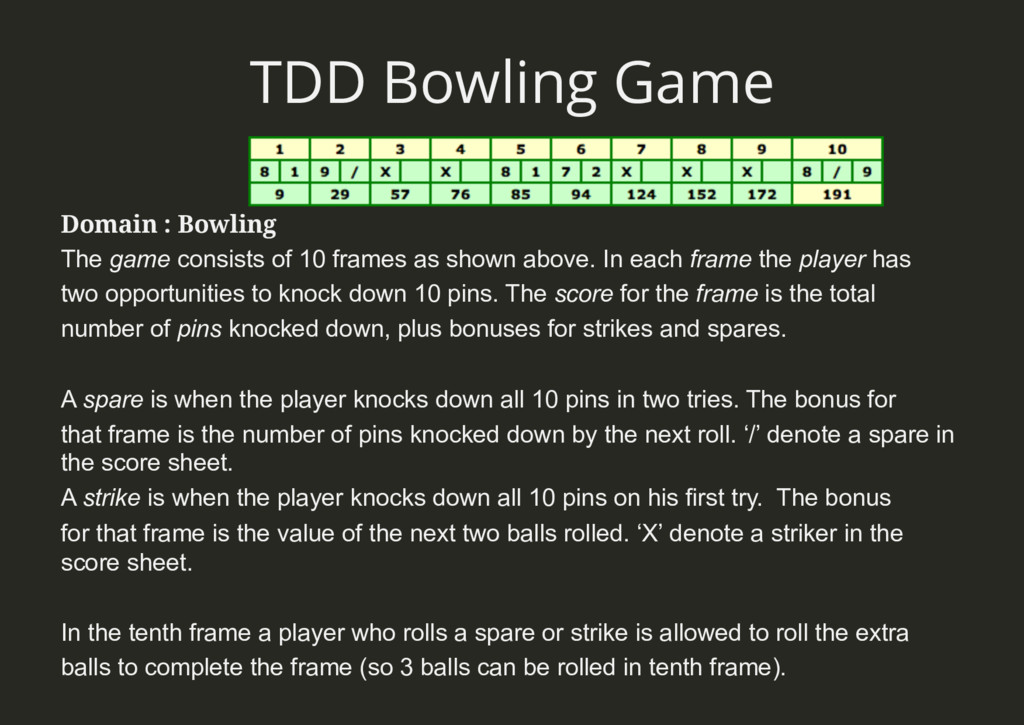 TDD Bowling Game Domain : Bowling The game cons...