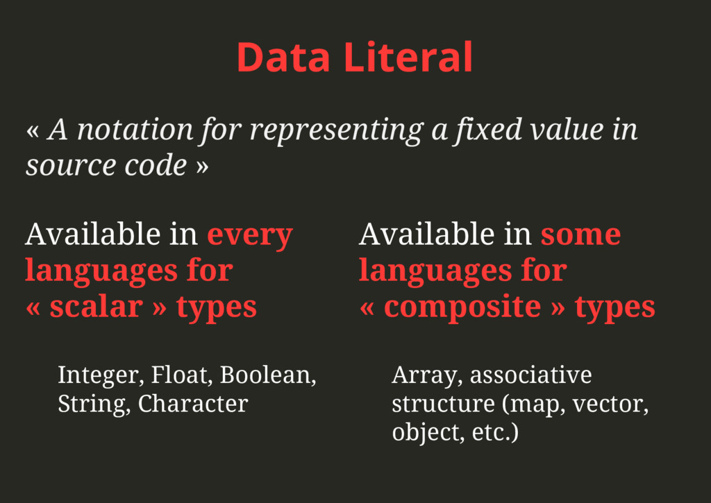 Data Literal « A notation for representing a fi...