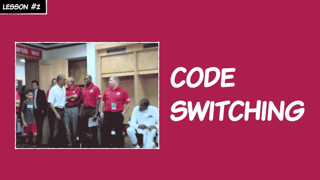 lesson #2 code switching