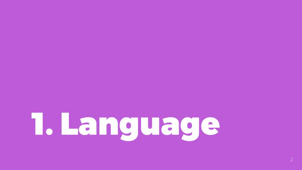 1. Language 2