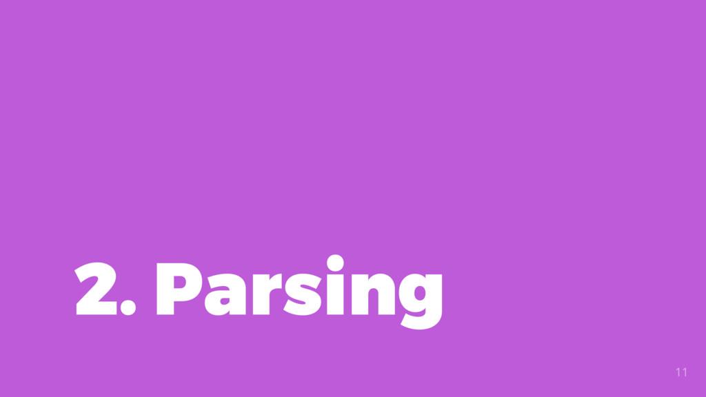 2. Parsing 11