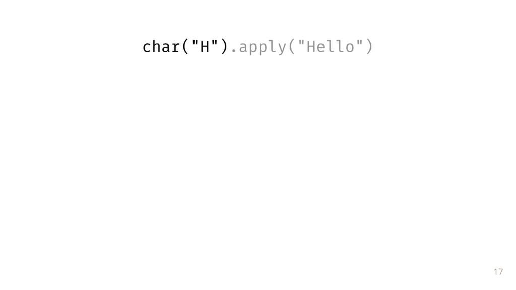 "17 char(""H"").apply(""Hello"")"