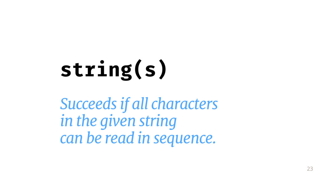 23 string(s) Succeeds if all characters  in the...