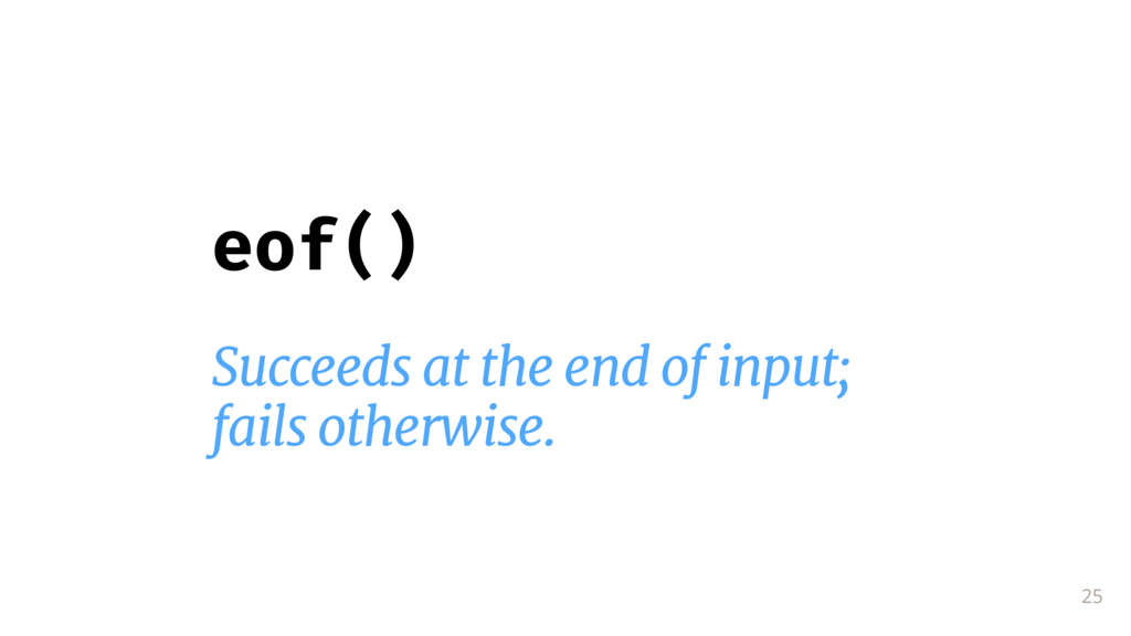 25 eof() Succeeds at the end of input;  fails o...