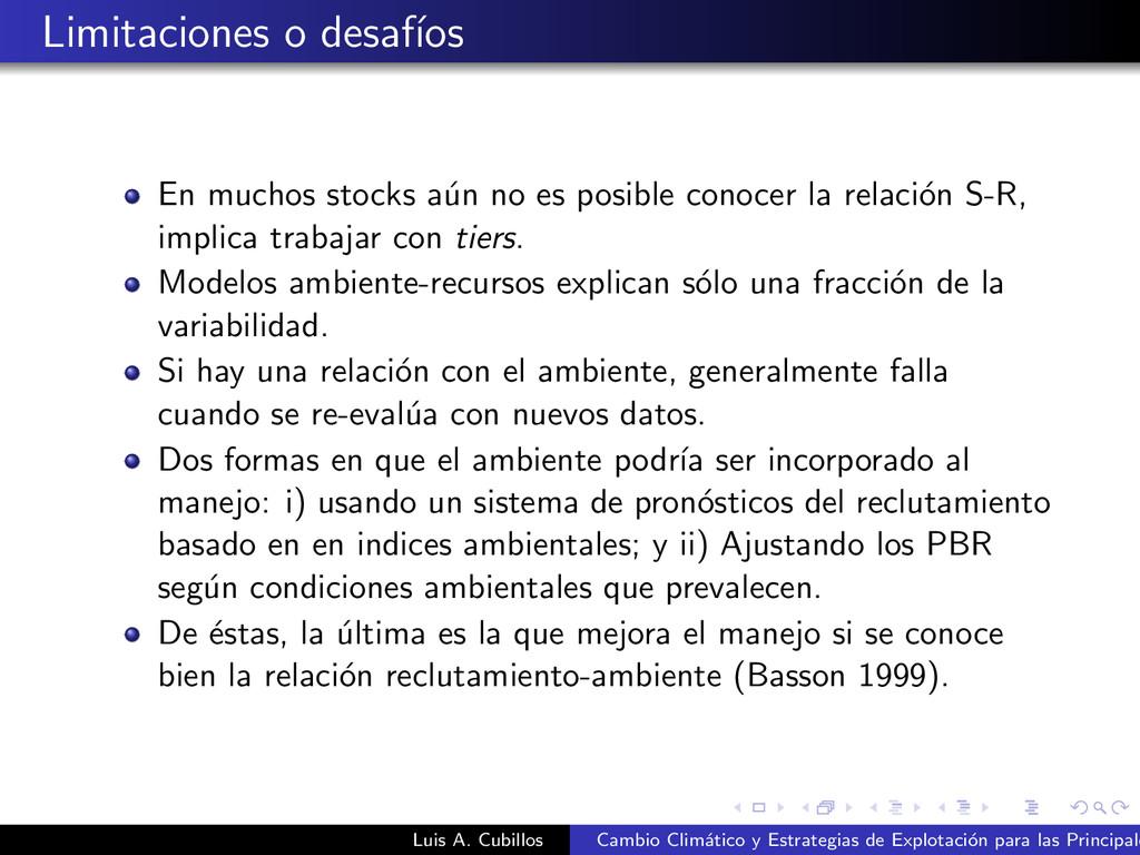 Limitaciones o desaf´ ıos En muchos stocks a´ u...