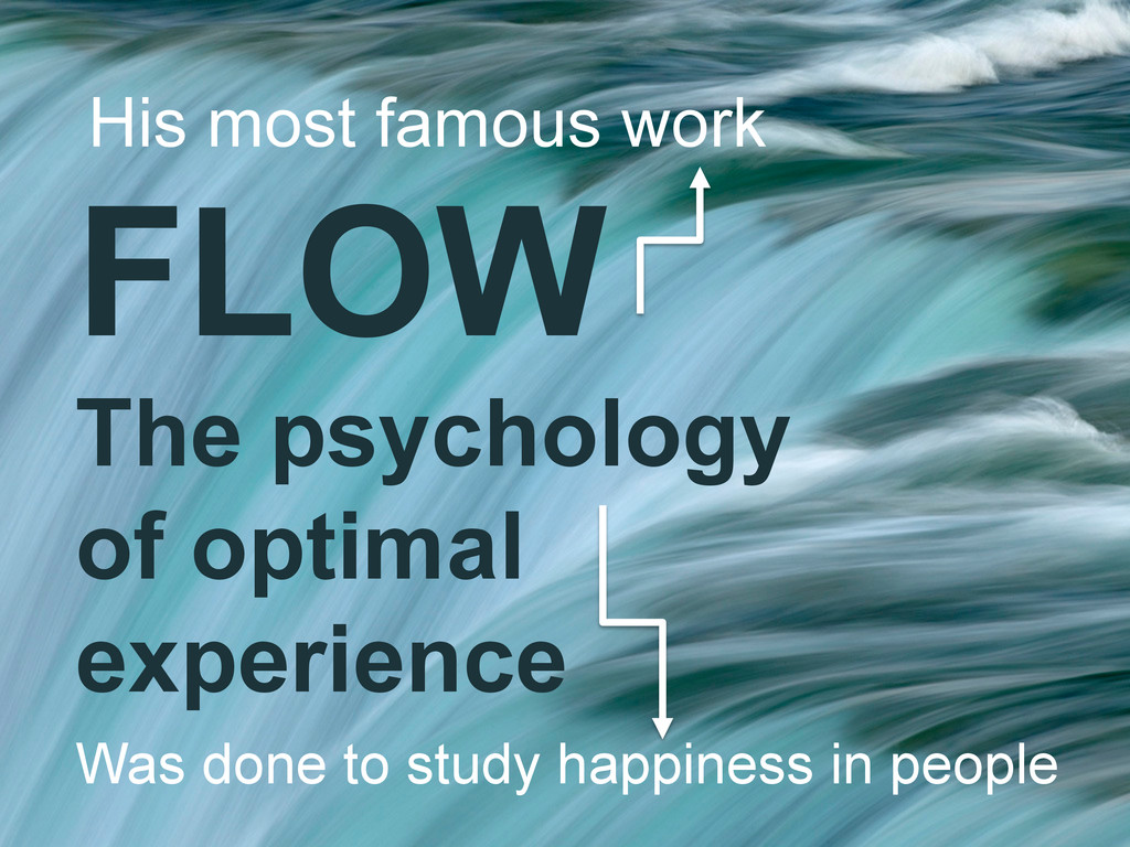 FLOW The psychology of optimal experience His m...