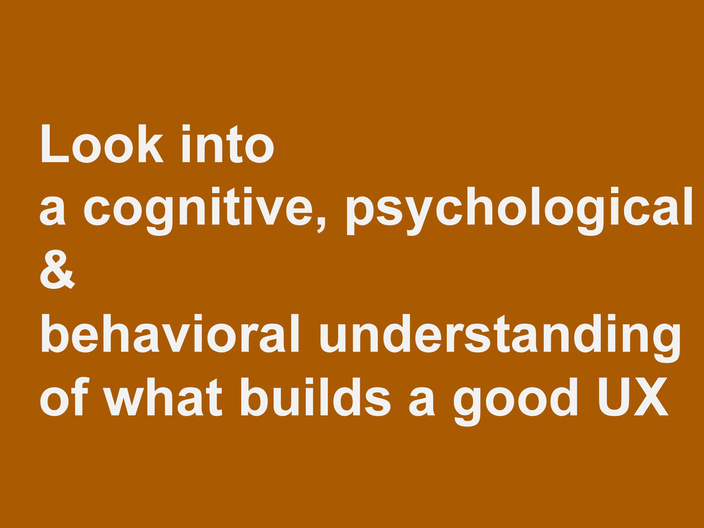 Look into a cognitive, psychological & behavior...