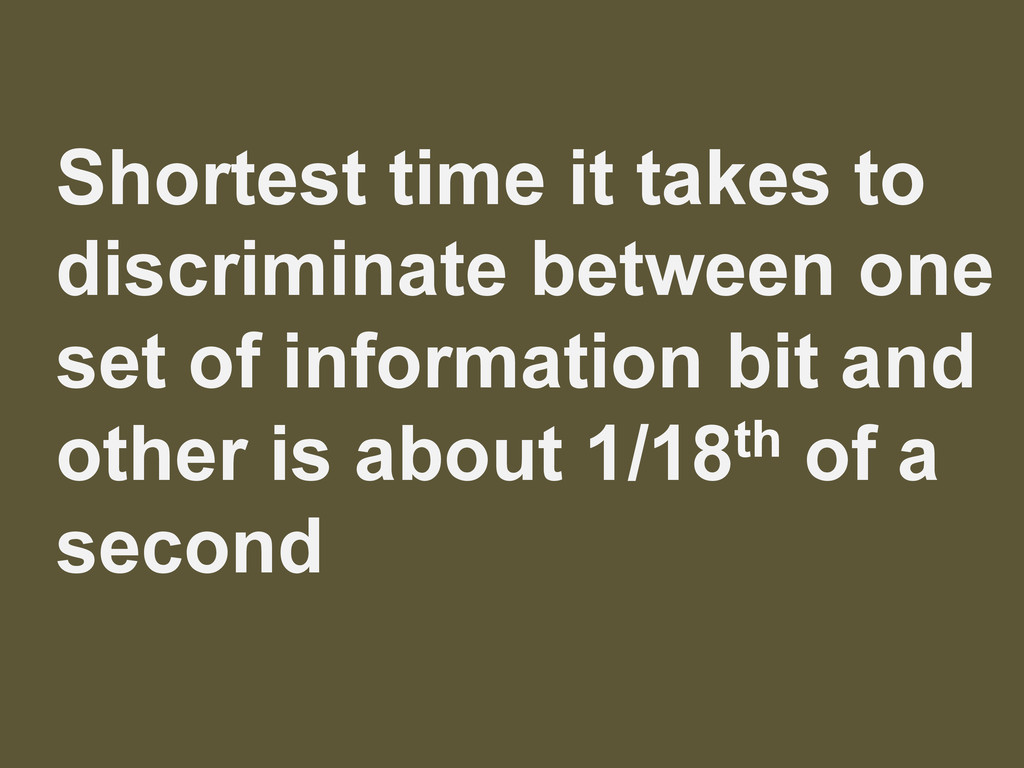 Shortest time it takes to discriminate between ...