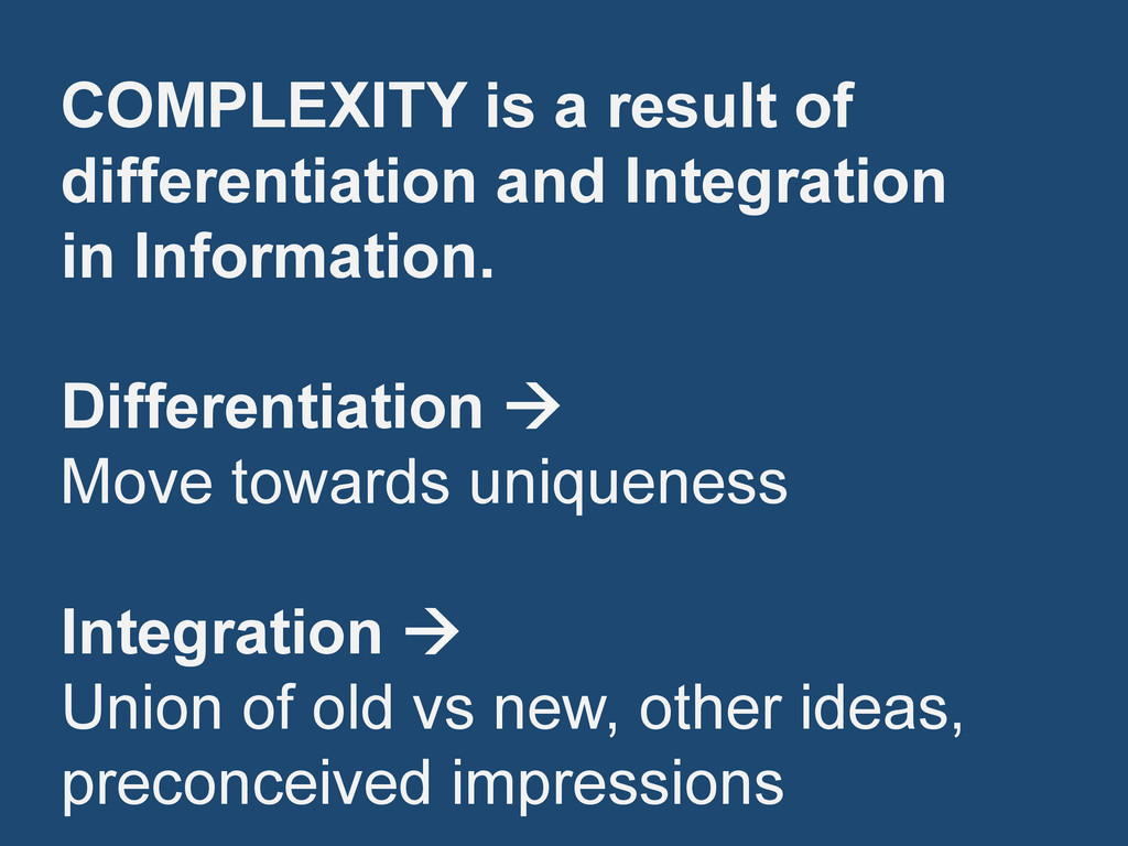 COMPLEXITY is a result of differentiation and I...