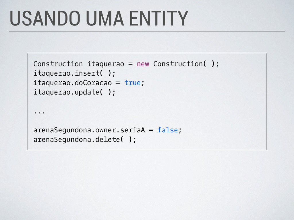 USANDO UMA ENTITY Construction itaquerao = new ...