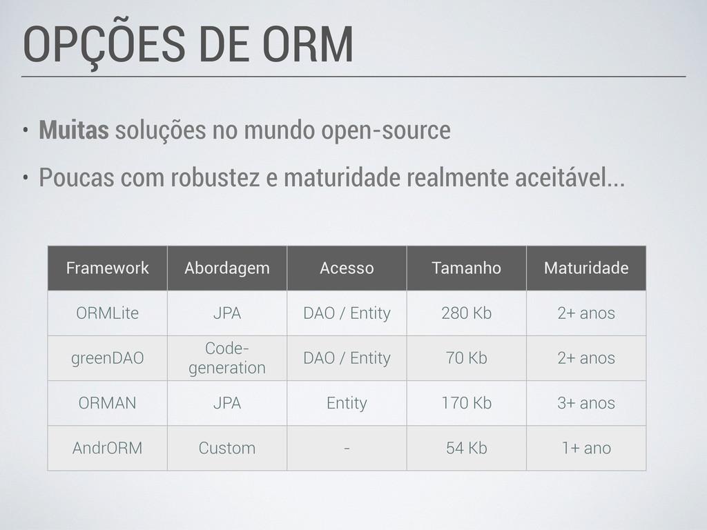 • Muitas soluções no mundo open-source • Poucas...